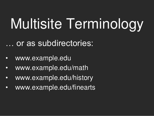 Who Uses Multisite? Examples: • a professional group's blogs • a chain with location-specific sites • an arts organization...