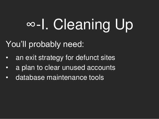 ∞-I. Cleaning Up Plugins are available to remove: • options • cron jobs • roles and capabilities • orphaned tables