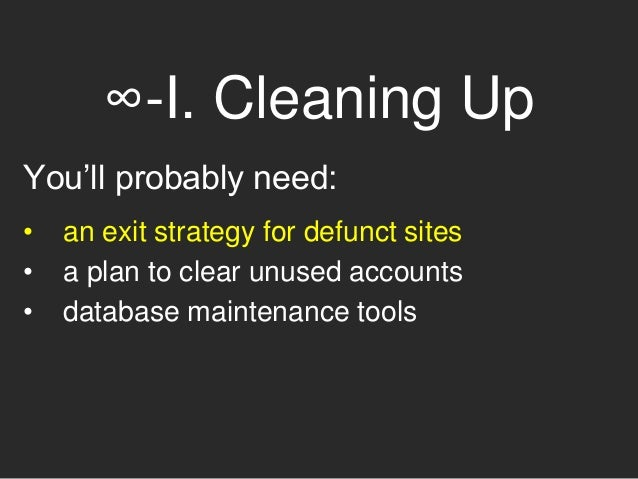 ∞-I. Cleaning Up Back up your database before you start!