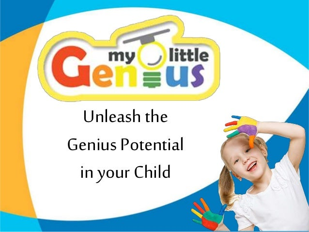 Unleash the Genius Potential in your Child