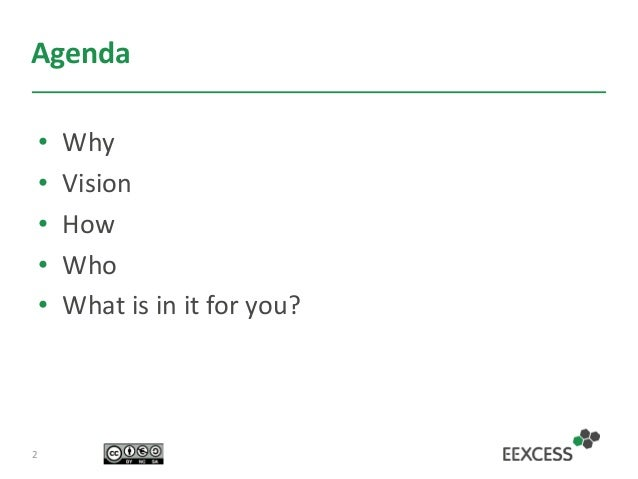 Agenda • Why • Vision • How • Who • What is in it for you? 2