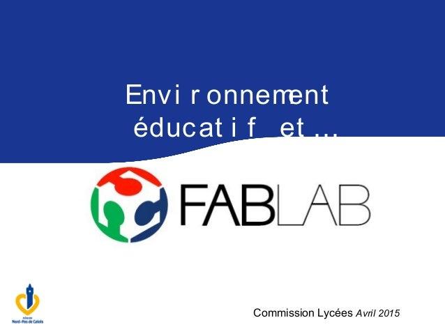 Envi r onnement éducat i f et … Commission Lycées Avril 2015