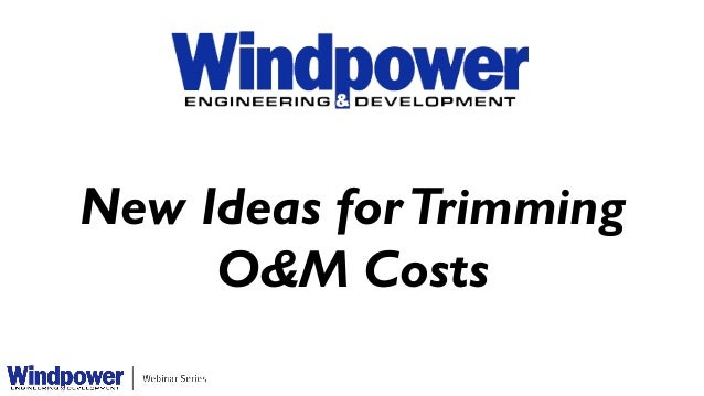 New Ideas forTrimming O&M Costs