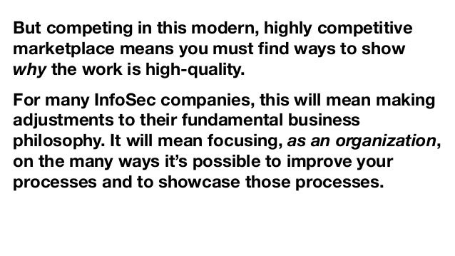 But competing in this modern, highly competitive marketplace means you must find ways to show why the work is high-quality....