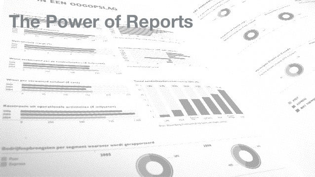 The Power of Reports