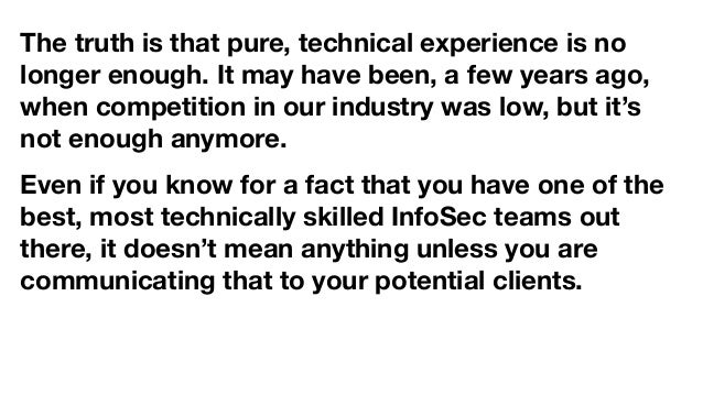 The truth is that pure, technical experience is no longer enough. It may have been, a few years ago, when competition in o...