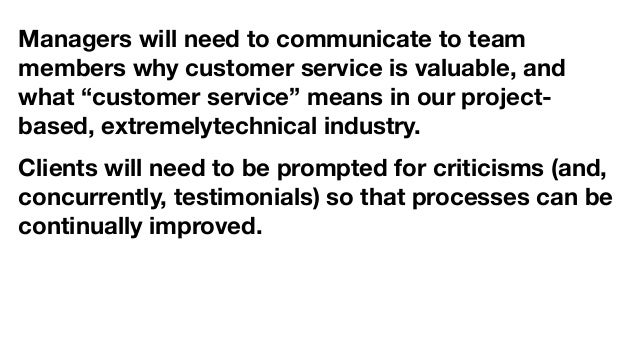 """Managers will need to communicate to team members why customer service is valuable, and what """"customer service"""" means in o..."""