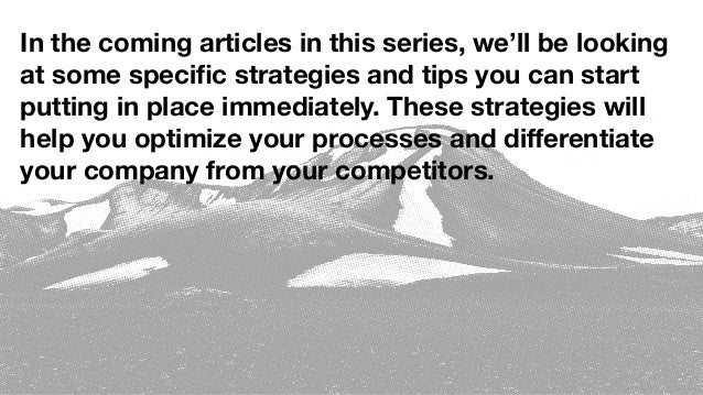 In the coming articles in this series, we'll be looking at some specific strategies and tips you can start putting in place...