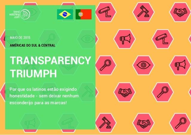 TRANSPARENCY TRIUMPH Por que os latinos estão exigindo honestidade - sem deixar nenhum esconderijo para as marcas! AMÉRICA...