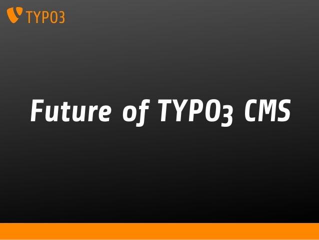 Future of TYPO3 CMS