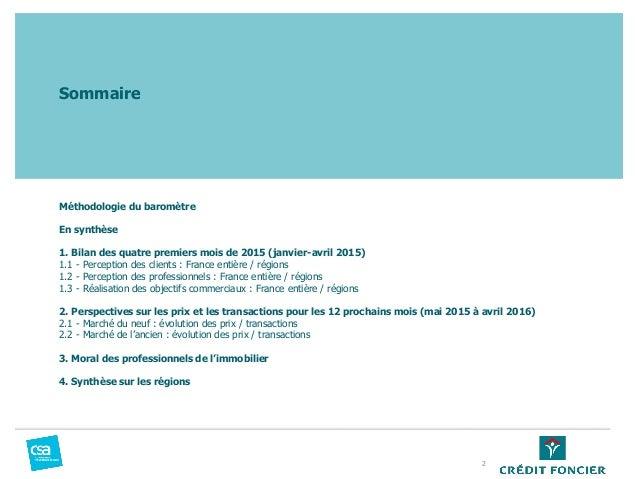 Sommaire Méthodologie du baromètre En synthèse 1. Bilan des quatre premiers mois de 2015 (janvier-avril 2015) 1.1 - Percep...