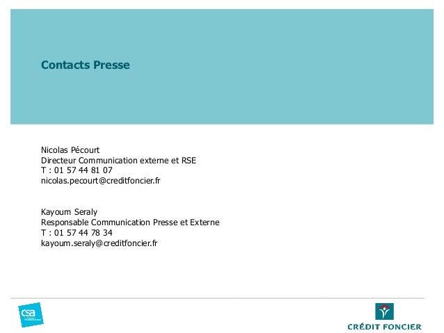 Nicolas Pécourt Directeur Communication externe et RSE T : 01 57 44 81 07 nicolas.pecourt@creditfoncier.fr Kayoum Seraly R...