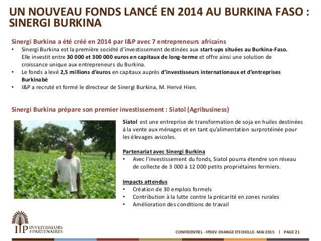 UN NOUVEAU FONDS LANCÉ EN 2014 AU BURKINA FASO : SINERGI BURKINA PAGE 21CONFIDENTIEL - IPDEV CHANGE D'ECHELLE- MAI 2015 Si...