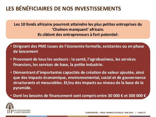 LES BÉNÉFICIAIRES DE NOS INVESTISSEMENTS PAGE 22 Les 10 fonds africains pourront atteindre les plus petites entreprises du...