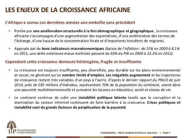 PAGE 7CONFIDENTIEL - IPDEV CHANGE D'ECHELLE- MAI 2015 L'Afrique a connu ces dernières années une embellie sans précédent •...