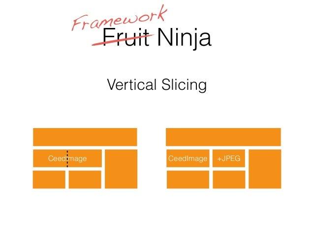 Fruit Ninja CeedImage CeedImage Framework Vertical Slicing +JPEG