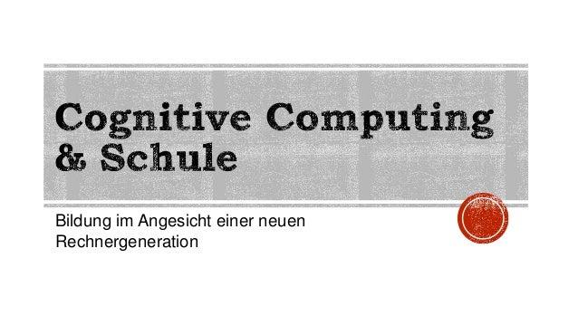 Bildung im Angesicht einer neuen Rechnergeneration