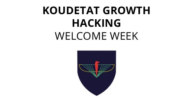 KOUDETAT GROWTH HACKING WELCOME WEEK