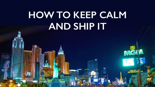 HOW TO KEEP CALM AND SHIP IT