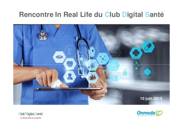Rencontre In Real Life du Club Digital Santé 10 juin 2015