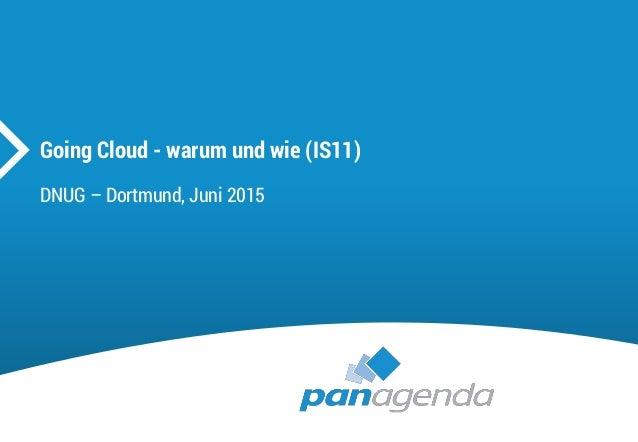 Going Cloud - warum und wie (IS11) DNUG – Dortmund, Juni 2015