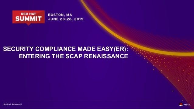 SECURITY COMPLIANCE MADE EASY(ER): ENTERING THE SCAP RENAISSANCE