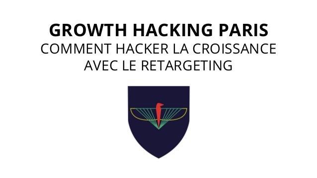"""""""Comment hacker la croissance avec le retargeting"""" par Julien Le Coupanec"""