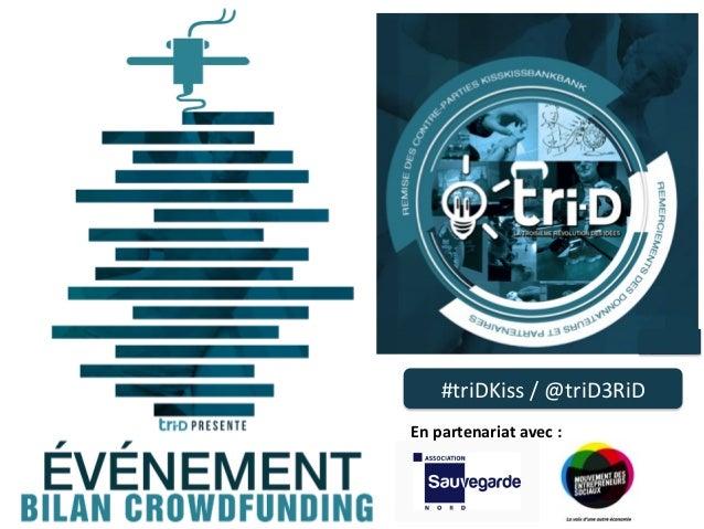 En  partenariat  avec  :   #triDKiss  /  @triD3RiD