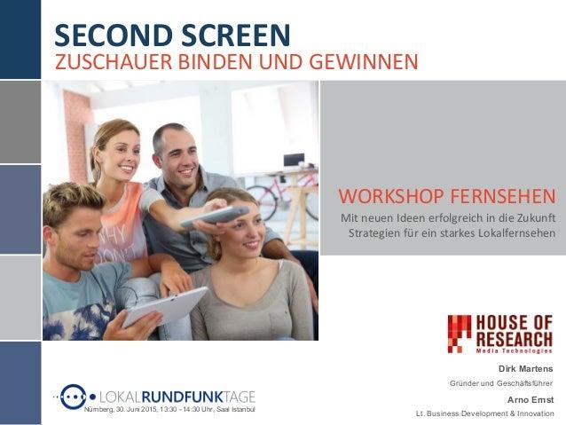 Mit neuen Ideen erfolgreich in die Zukunft WORKSHOP FERNSEHEN Strategien für ein starkes Lokalfernsehen Dirk Martens Gründ...