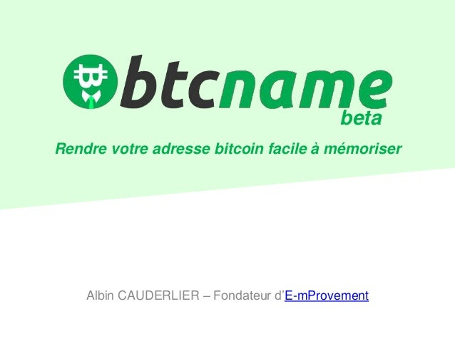 Albin CAUDERLIER – Fondateur d'E-mProvement Rendre votre adresse bitcoin facile à mémoriser beta