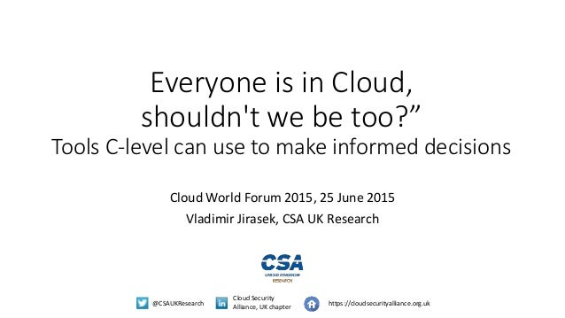 @CSAUKResearch Cloud Security Alliance, UK chapter https://cloudsecurityalliance.org.uk Everyone is in Cloud, shouldn't we...
