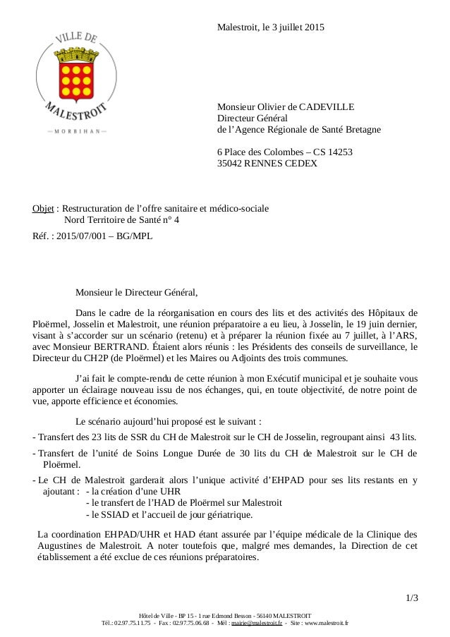 Malestroit, le 3 juillet 2015 Monsieur Olivier de CADEVILLE Directeur Général de l'Agence Régionale de Santé Bretagne 6 Pl...