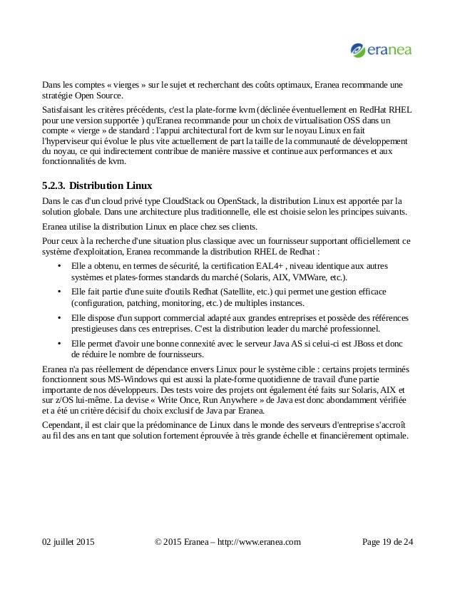 Dans les comptes « vierges » sur le sujet et recherchant des coûts optimaux, Eranea recommande une stratégie Open Source. ...