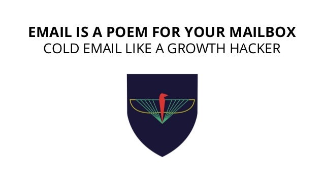 EMAIL IS A POEM FOR YOUR MAILBOX COLD EMAIL LIKE A GROWTH HACKER