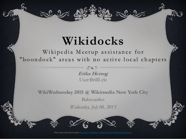 "Wikidocks Wikipedia Meetup assistance for ""boondock"" areas with no active local chapters Erika Herzog User:BrillLyle WikiW..."