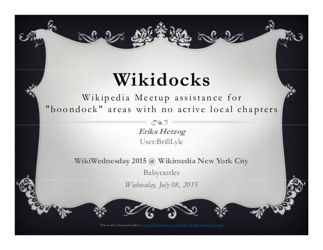 """Wikidocks Wikipedia Meetup assistance for """"boondock"""" areas with no active local chapters Erika Herzog User:BrillLyle WikiW..."""