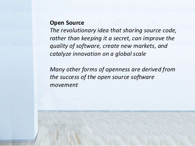 Open Source The revolutionary idea that sharing source code, rather than keeping it a secret, can improve the quality of s...