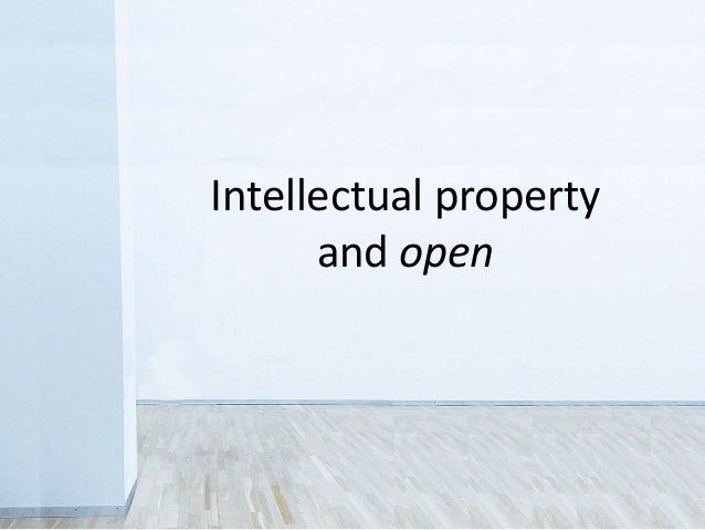 Intellectual property and open