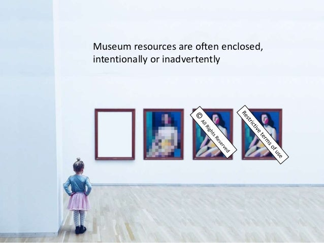 Museum resources are often enclosed, intentionally or inadvertently