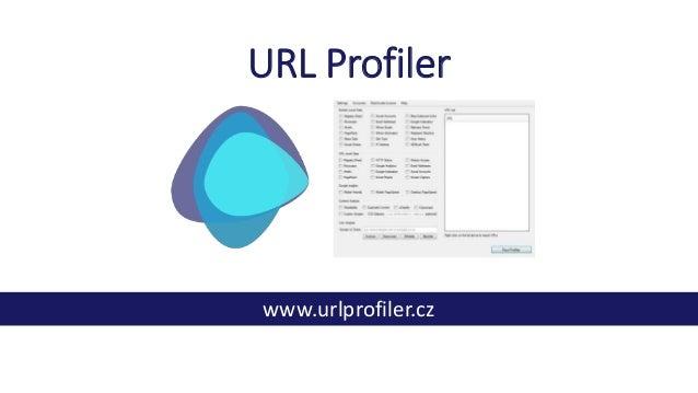 URL Profiler www.urlprofiler.cz