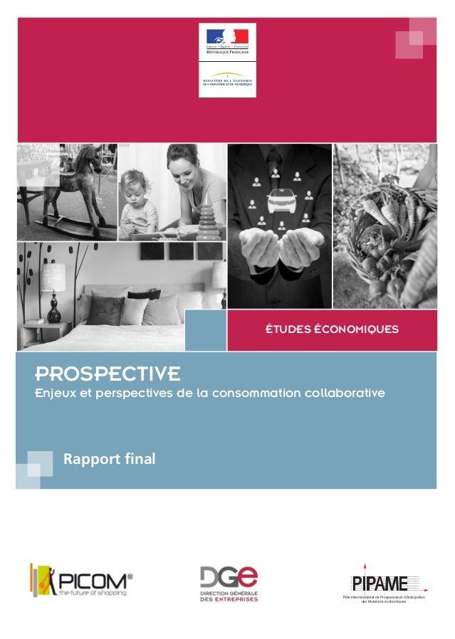 PROSPECTIVE Enjeux et perspectives de la consommation collaborative ÉTUDES ÉCONOMIQUES Pôle interministériel de Prospectiv...