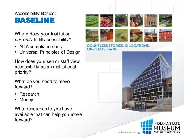 Accessibility Basics: BASELINE Where does your institution currently fulfill accessibility?  ADA compliance only  Univer...