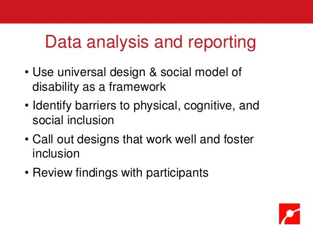 • Use universal design & social model of disability as a framework • Identify barriers to physical, cognitive, and social ...