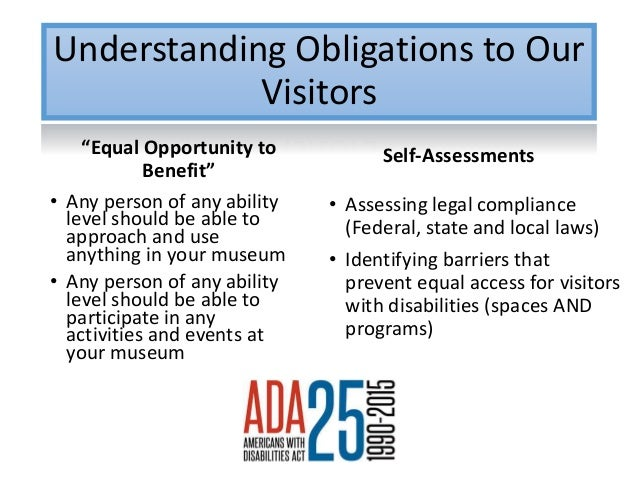 """Understanding Obligations to Our Visitors """"Equal Opportunity to Benefit"""" • Any person of any ability level should be able ..."""