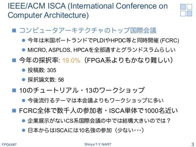 コンピュータアーキテクチャ研究の最新動向〜ISCA2015参加報告〜 @FPGAエクストリーム・コンピューティング 第7回 (#fpgax #7) Slide 3