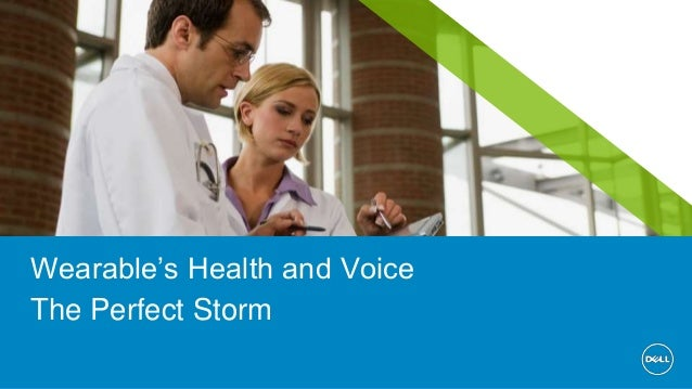 @DrNic1 Wearable's Health and Voice The Perfect Storm
