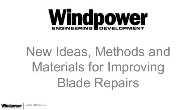 #WindWebinar New Ideas, Methods and Materials for Improving Blade Repairs
