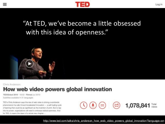 """""""We opened up our talks to the world, and suddenly there are millions of people out there helping spread our speakers' ide..."""