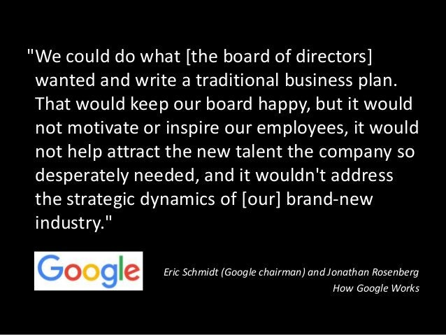 """""""We could do what [the board of directors] wanted and write a traditional business plan. That would keep our board happy, ..."""