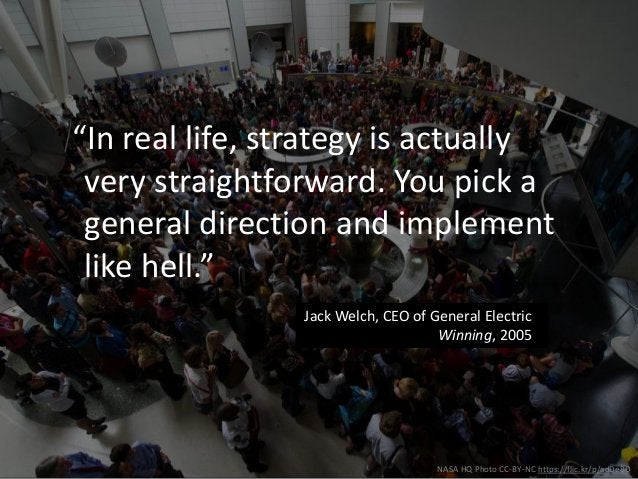"""NASA HQ Photo CC-BY-NC https://flic.kr/p/adDe8D """"In real life, strategy is actually very straightforward. You pick a gener..."""